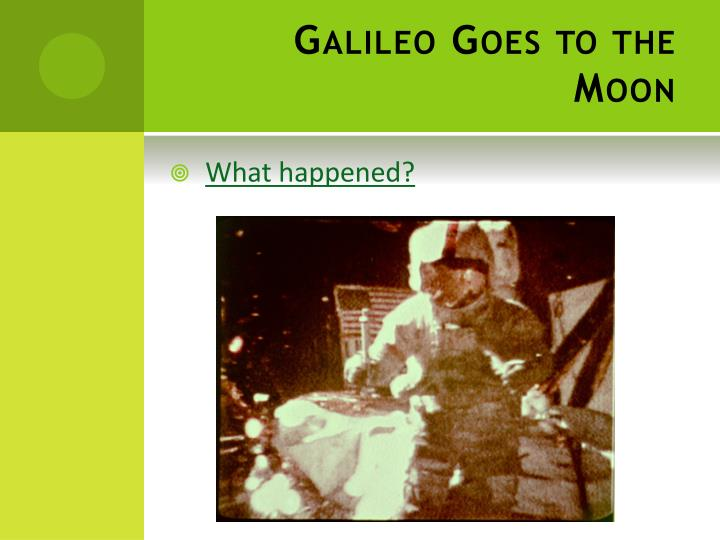 Galileo Goes to the Moon