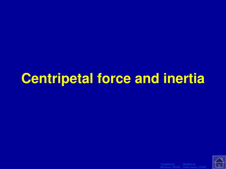 Centripetal force and inertia