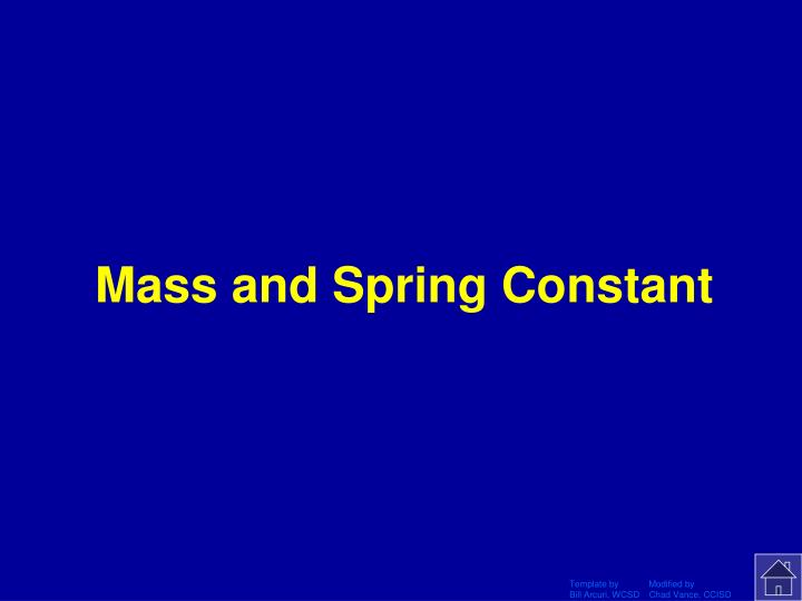 Mass and Spring Constant
