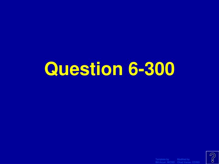Question 6-300