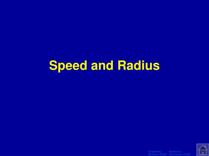 Speed and Radius