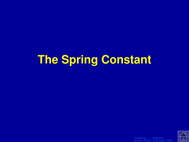 The Spring Constant