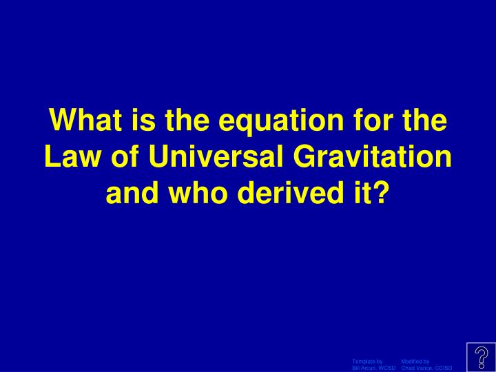 What is the equation for the Law of Universal Gravitation and who derived it?