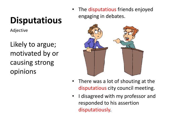Disputatious