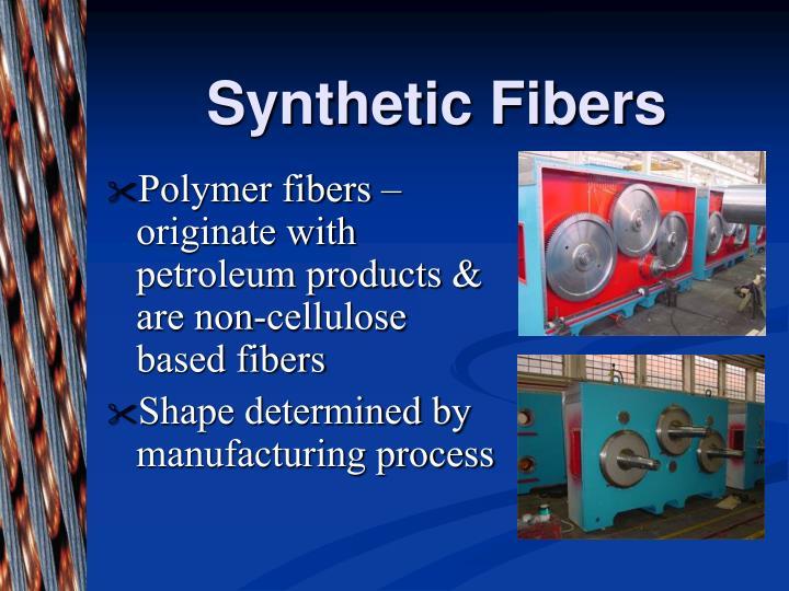 Synthetic Fibers