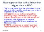 new opportunities with all chamber trigger data in usc