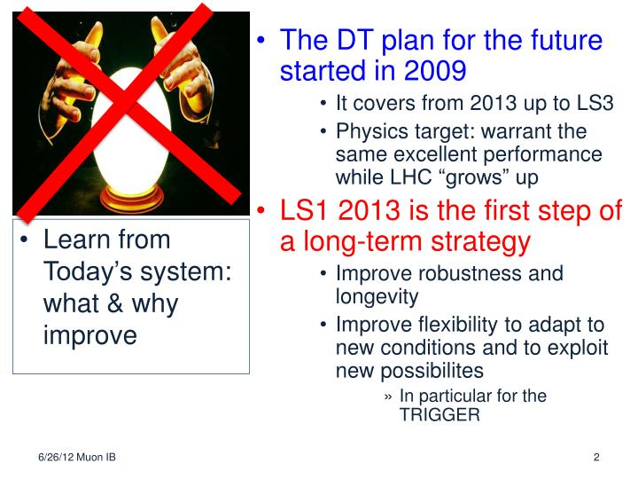 The DT plan for the future started in 2009