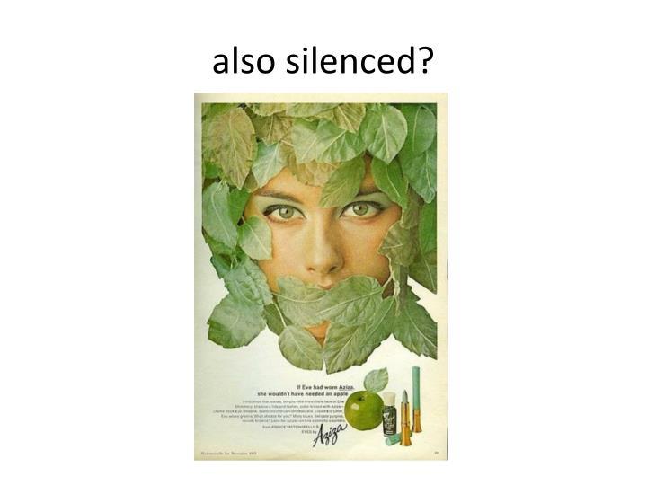 also silenced?