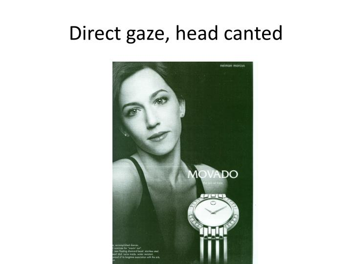 Direct gaze, head canted
