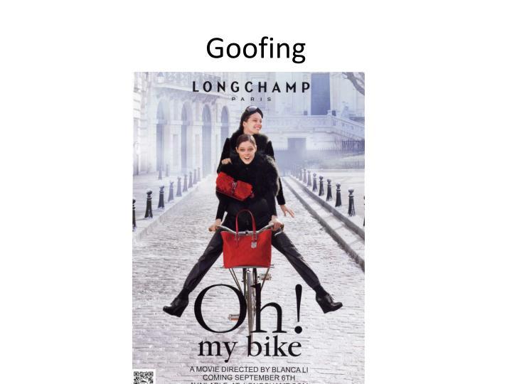 Goofing