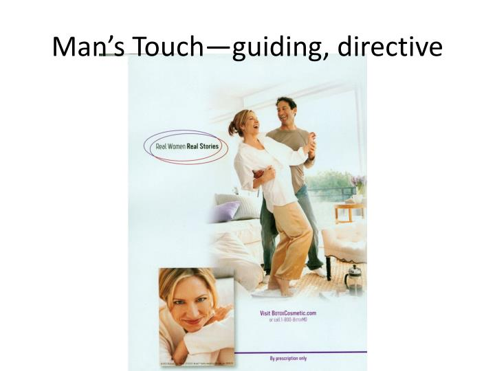 Man s touch guiding directive