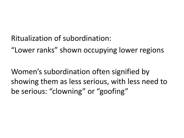 Ritualization of subordination: