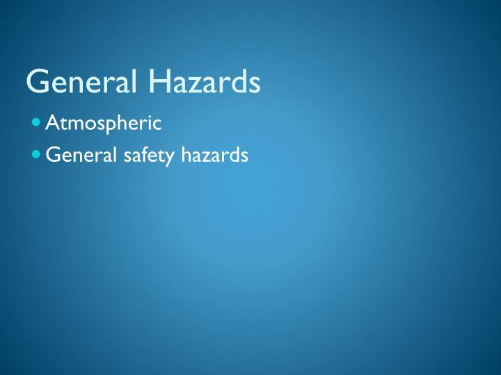 General Hazards