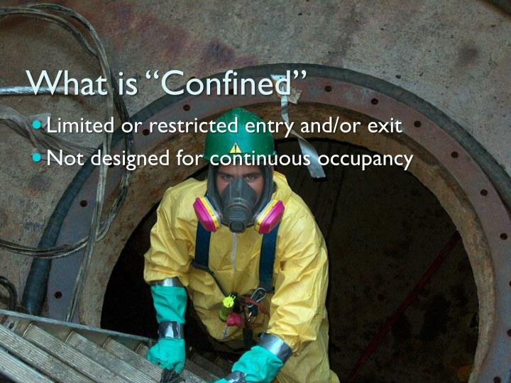 What is confined