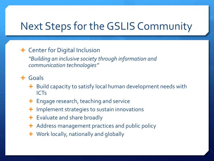 Next Steps for the GSLIS Community
