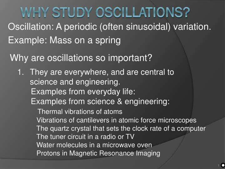 Oscillation a periodic often sinusoidal variation example mass on a spring