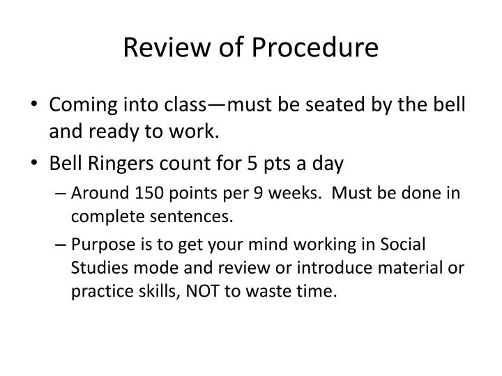 Review of Procedure