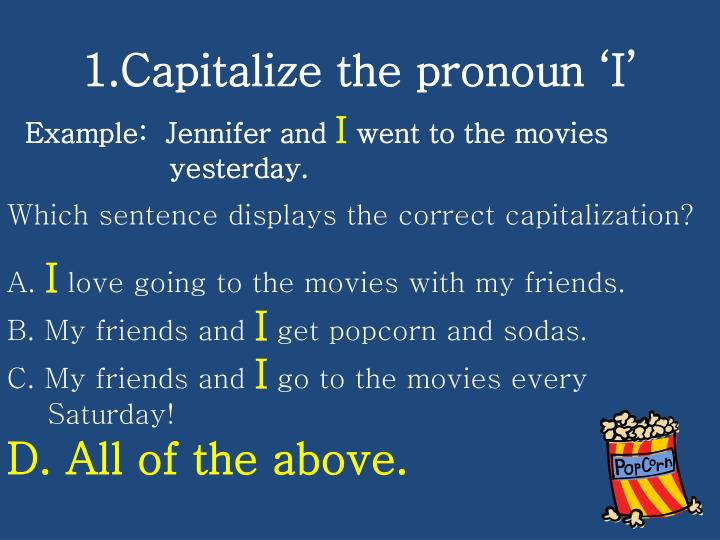 1 capitalize the pronoun i1