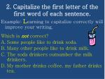 2 capitalize the first letter of the first word of each sentence