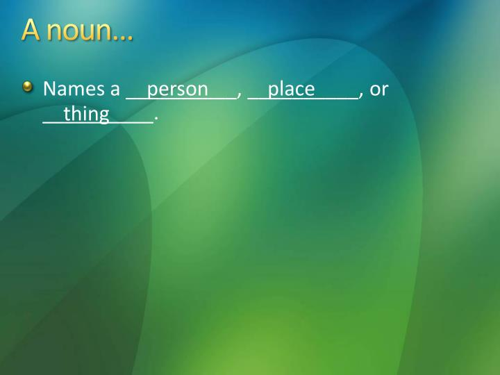 A noun…