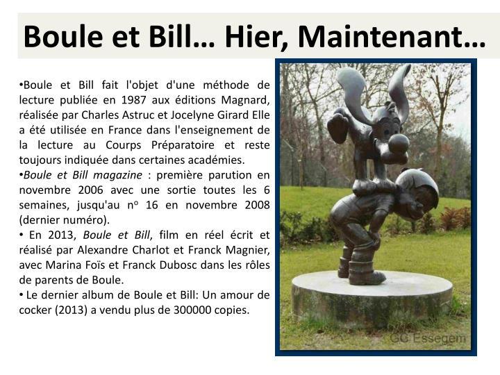 Boule et Bill fait l'objet d'une méthode de lecture publiée en 1987 aux éditions Magnard, réalisée par Charles