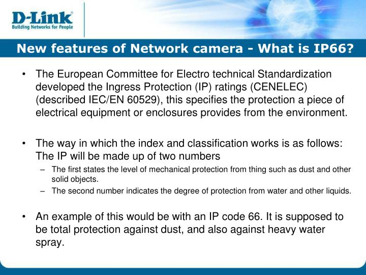 The European Committee for Electro technical Standardization developed the Ingress Protection (IP) ratings (CENELEC) (described IEC/EN 60529), this specifies the protection a piece of electrical equipment or enclosures provides from the environment.