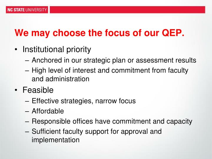 We may choose the focus of our QEP.