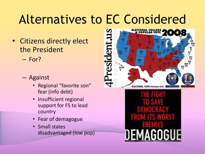 Alternatives to EC Considered