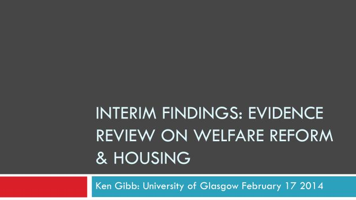 Interim findings evidence review on welfare reform housing
