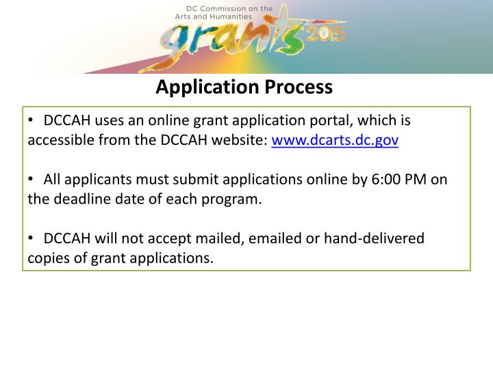 DCCAH uses an online grant application portal, which is accessible from the DCCAH website: