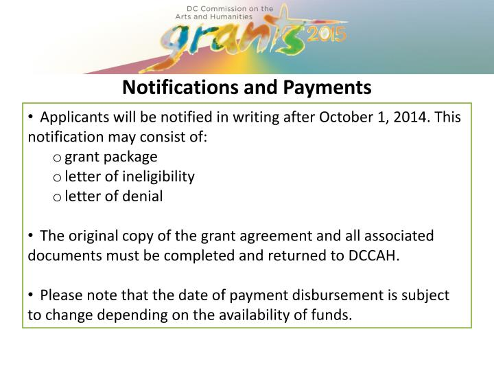 Applicants will be notified in writing after October 1, 2014. This notification may consist of: