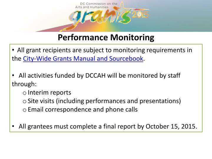 All grant recipients are subject to monitoring requirements in the