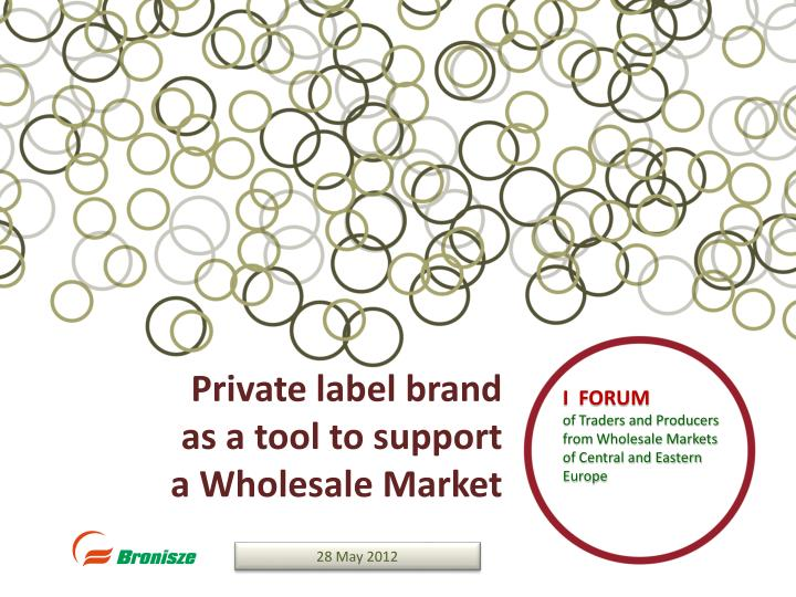 Private label brand as a tool to support a wholesale market