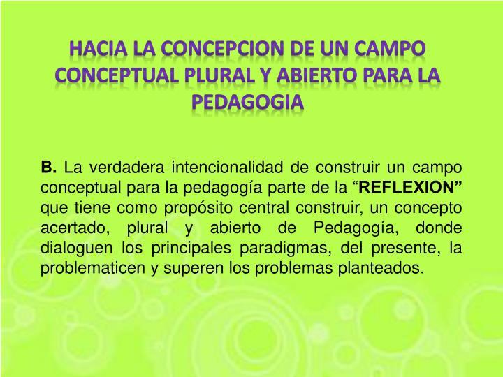 HACIA LA CONCEPCION DE UN CAMPO CONCEPTUAL PLURAL Y ABIERTO PARA LA PEDAGOGIA