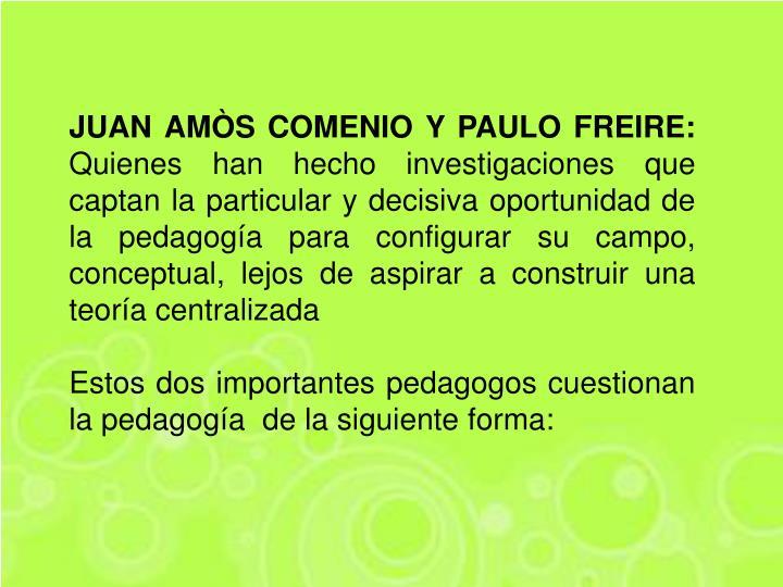 JUAN AMÒS COMENIO Y PAULO FREIRE: