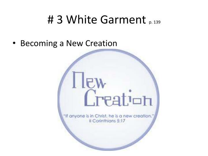 # 3 White Garment