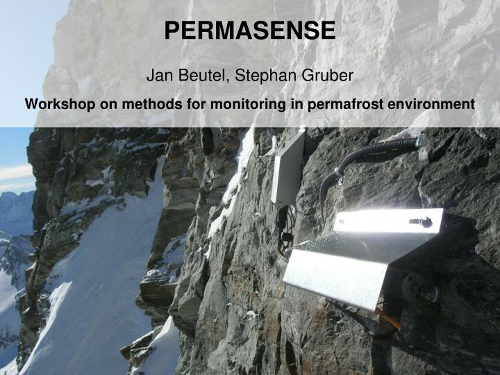 Permasense j an beutel stephan gruber workshop on methods for monitoring in permafrost environment