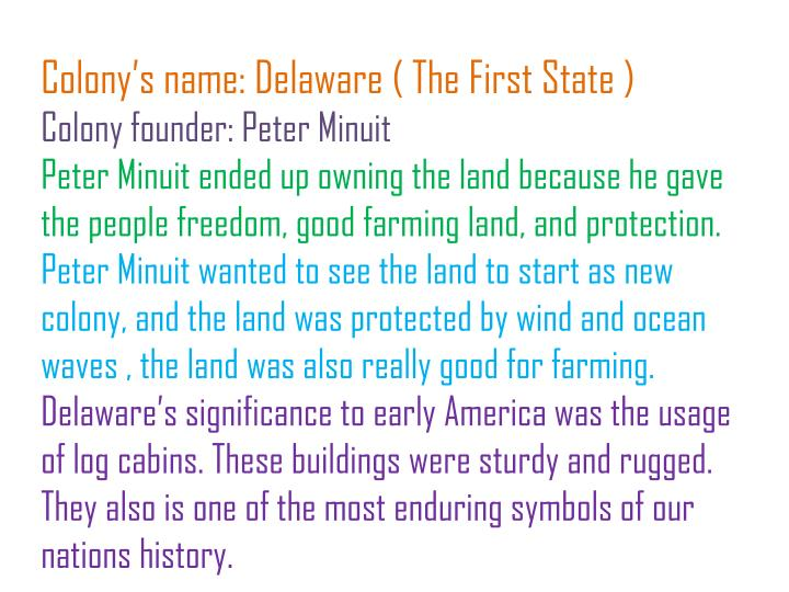 Colony's name: Delaware ( The First State )