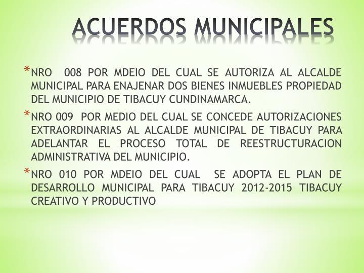 NRO  008 POR MDEIO DEL CUAL SE AUTORIZA AL ALCALDE  MUNICIPAL PARA ENAJENAR DOS BIENES INMUEBLES PROPIEDAD DEL MUNICIPIO DE TIBACUY CUNDINAMARCA.