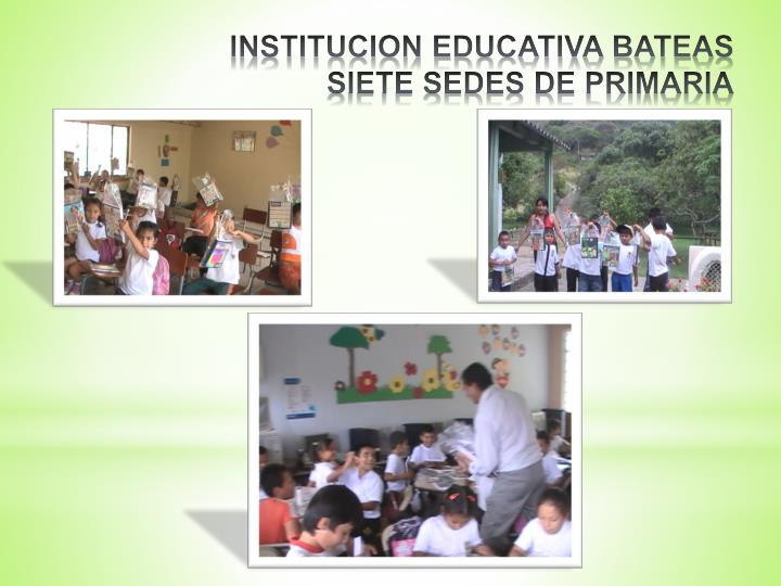 INSTITUCION EDUCATIVA BATEAS