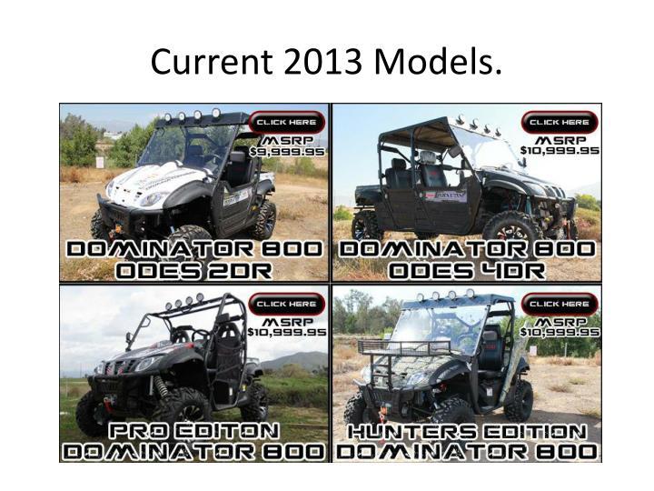 Current 2013 Models.