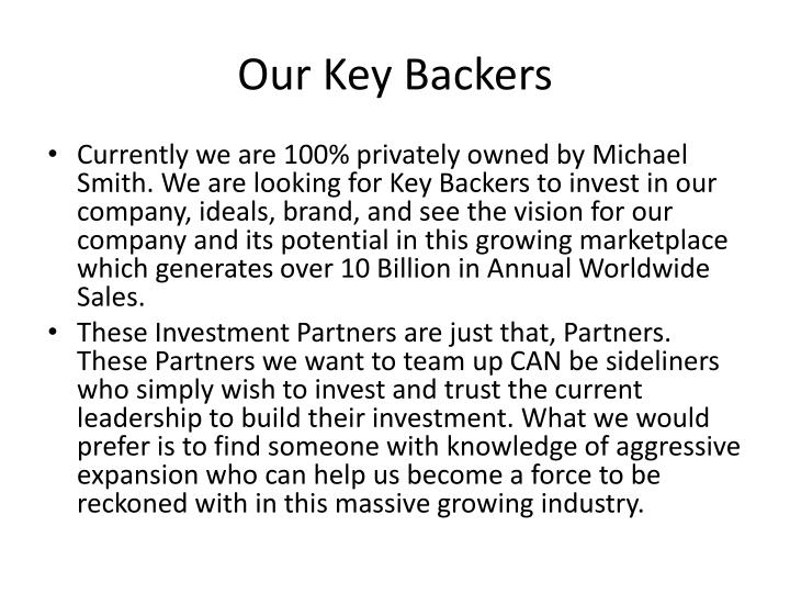 Our Key Backers