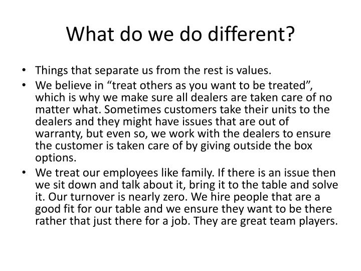 What do we do different?