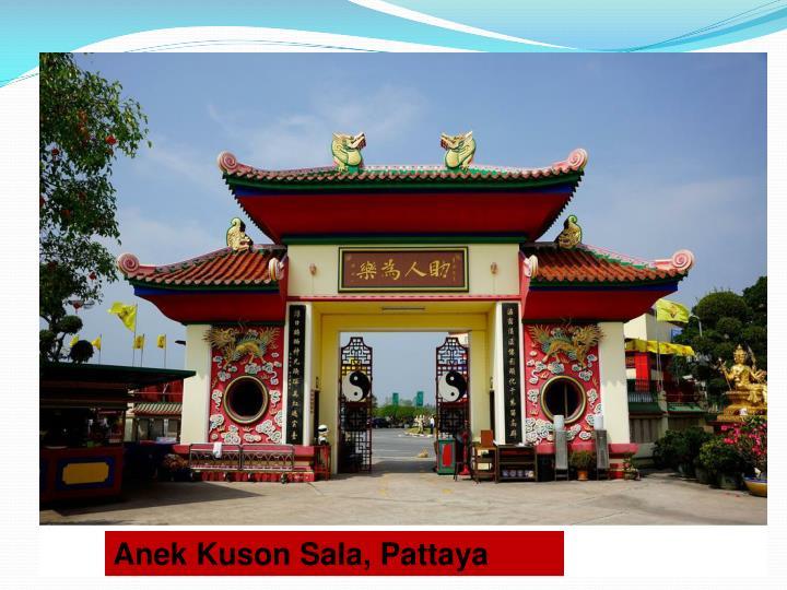 Anek Kuson Sala, Pattaya