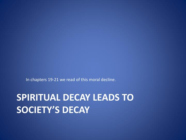 In chapters 19-21 we read of this moral decline.