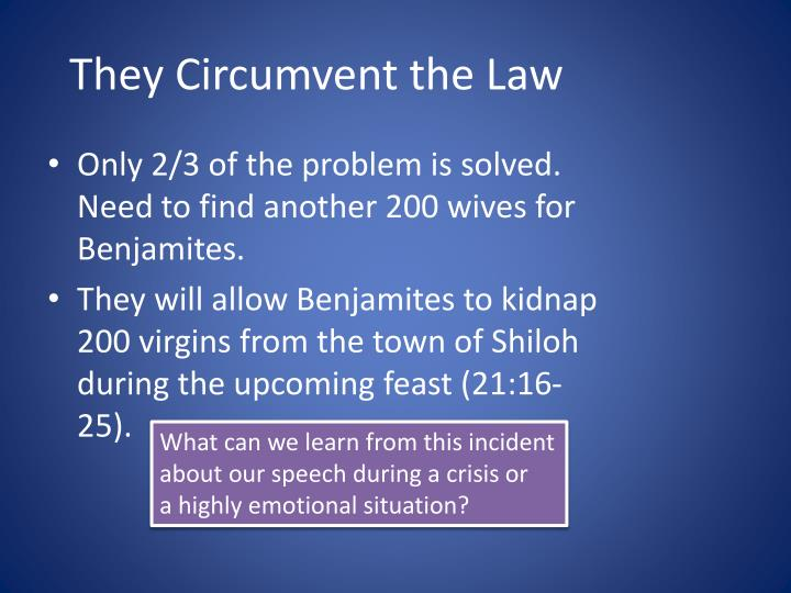 They Circumvent the Law