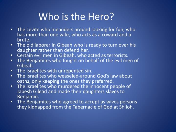 Who is the Hero?