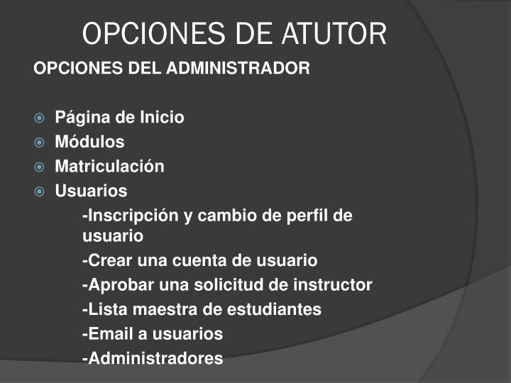 OPCIONES DE ATUTOR