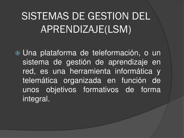 SISTEMAS DE GESTION DEL APRENDIZAJE(LSM)