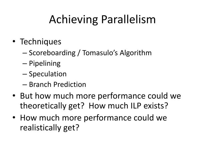 Achieving parallelism